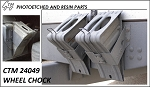Photo Etch Wheel Chocks
